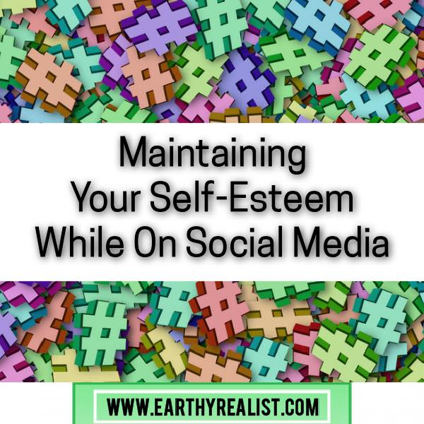 Maintaining Your Self-Esteem While On Social Media