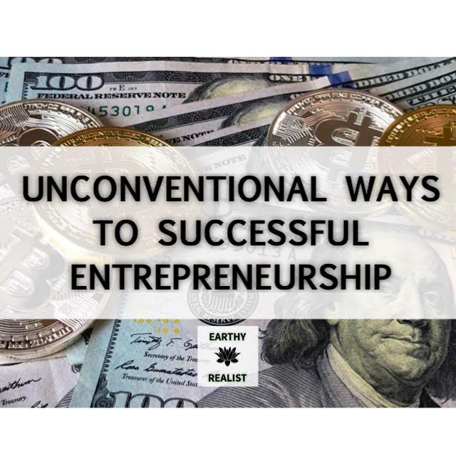 Unconventional Ways To Successful Entrepreneurship