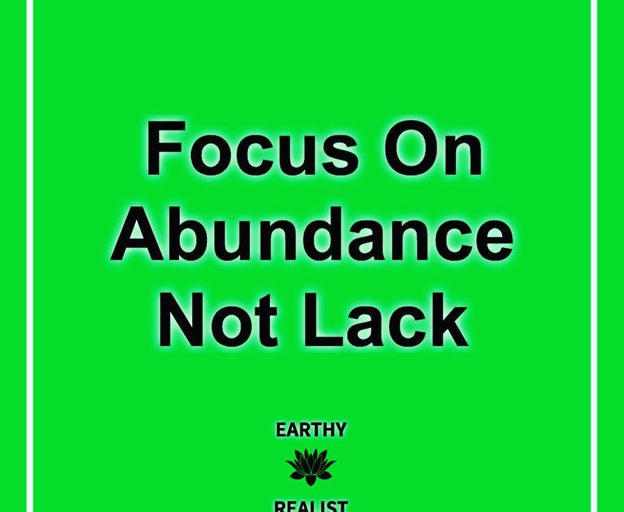 Focus On Abundance NotLack